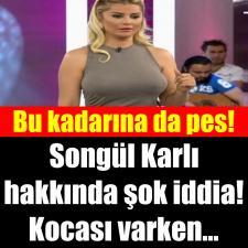 Songül Karlı hakkında bomba iddia! 'Eşin seni Songül Karlı ile aldatıyor'