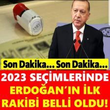 Cumhurbaşkanı Erdoğan'ın 2023 Seçimlerinde İlk Rakibi Ortaya Çıktı