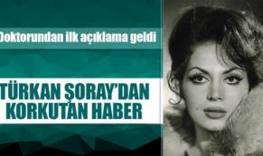 Türkan Şoray'ın Doktorundan İlk Açıklama!
