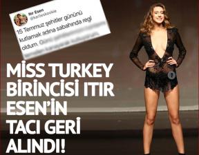 Son dakika… Miss Turkey 2017 birincisi Itır Esen'in tacı geri alındı