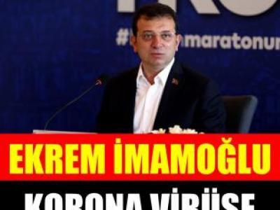 İBB Başkanı Ekrem İmamoğlu'nın koronavirüs testi pozitif çıktı