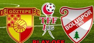 Göztepe Boluspor 1. Lig Play Off