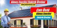 Power Enerji | Güneş Paneli ile Güneş Enerjisi Elektrik Üretimi